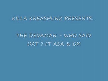 WHO SAID DAT  FT ASA & OX - THE DEDAMAN