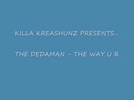 THE WAY U R - THE DEDAMAN