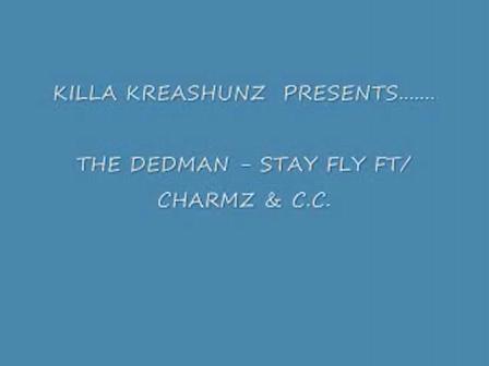 STAY FLY  FT CHARMZ & C.C. - THE DEDAMAN