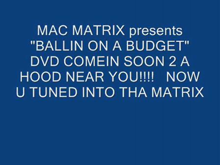 MAC MATRIX (IM BALLIN) YOU TUBE