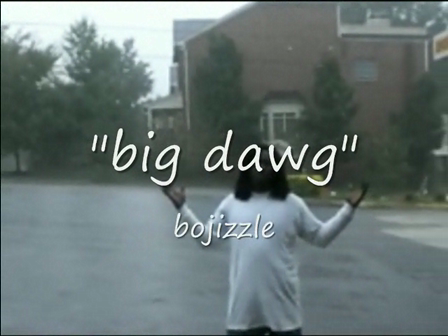 big dawg by bojizzle