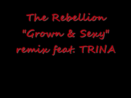 "The Rebellion ft.TRINA ""Grown&Sexy"" remix"