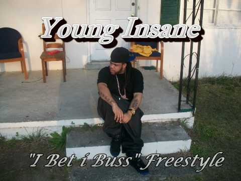 """I Bet i Buss"" Freestyle by Young Insane"