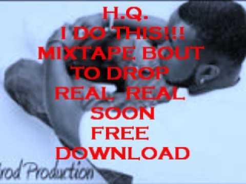 H.Q. - I DO THIS!! (MIXTAPE PROMO)2.wmv