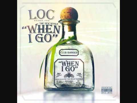 LOC WHEN I GO