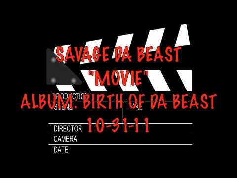 Savage Da Beast - MOVIE