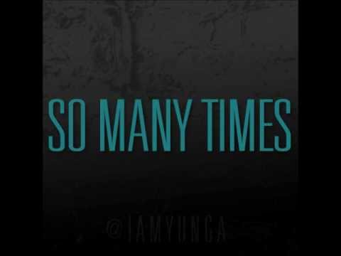 Yung A - So Many Times (COMING SOON)