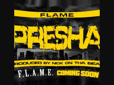 Flame - PRESHA (Produced by Nick on tha Beat)