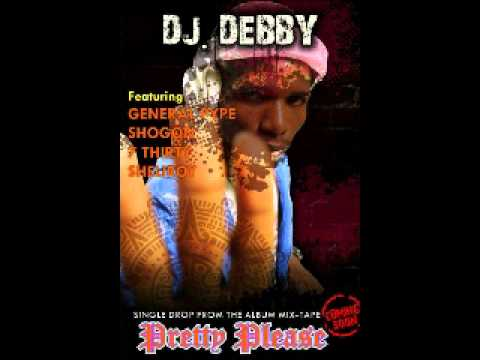 pretty please djdebby ft general pype shogon,7thirty,sheliroy