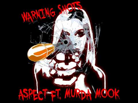 Aspect Ft Murda Mook- Warning Shots (Prod Will Miles)