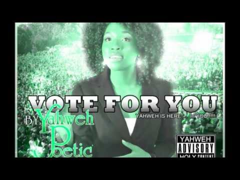 Vote for you by Yahweh Poetic