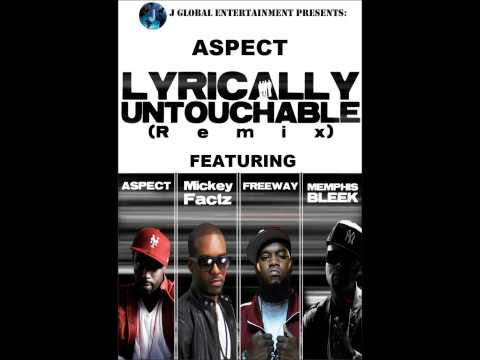 Aspect- Lyrically Untouchable (Remix) feat Mickey Factz, Freeway, Memphis Bleek