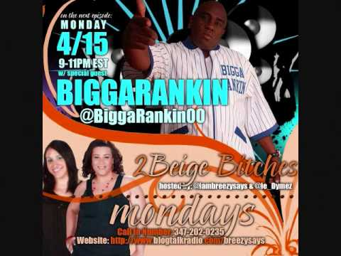 Bigga Rankin (@BiggaRankin00) live on #2BeigeBitches w/ @Ie_Dymez n @IamBreezySays