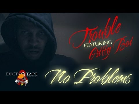 """Trouble ft Gritty Boi """"NO PROBLEMS"""""""