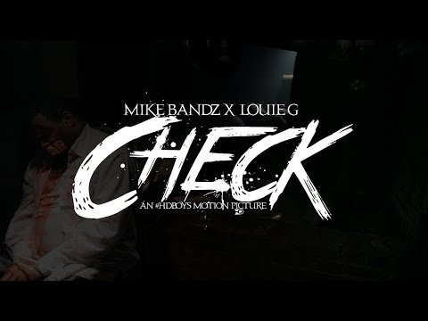 Mike Bandz X Louie G - Check OFFICIAL MUSIC VIDEO