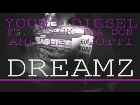 "YOUNG DIESEL FT. BLACK THA DON & Ls' GOTTI ""DREAMZ"""