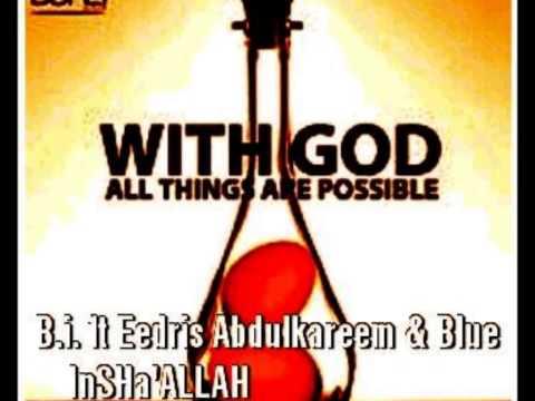 B I  Ft Eedris Abdulkareem & Blue   insha'Allah