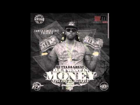 "Butta Da Great ""All I Want is Money"" Ft Cap 1"