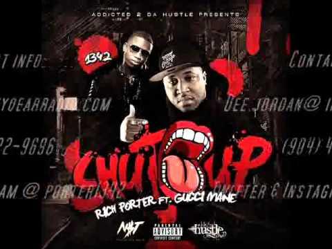 Rich porter ft Gucci mane #Shut up ( BeatzOnMeth )