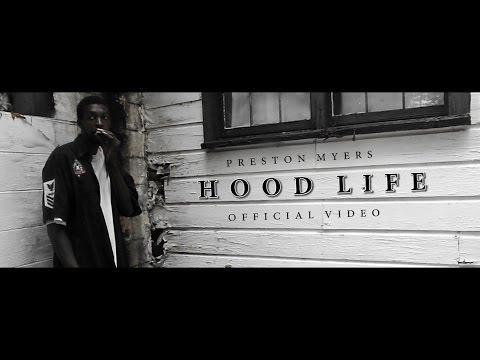 """PRESTON MYERS - """"HOOD LIFE"""" [OFFICIAL VIDEO]"""
