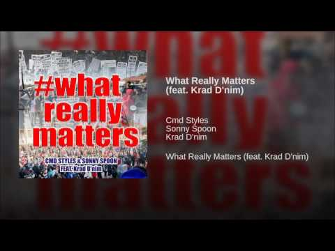 CMD Styles & Sonny Spoon What Really Matters (feat. Krad D'nim) @ucantcmellc