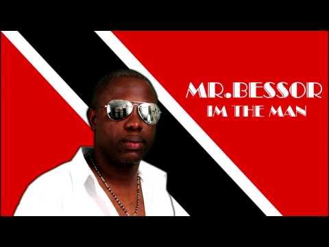 NeW Soca MuZiK!!!  Mr.Bessor  **IM THE MAN**