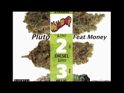 WhatChaMaCallIt Pluto Feat  Money