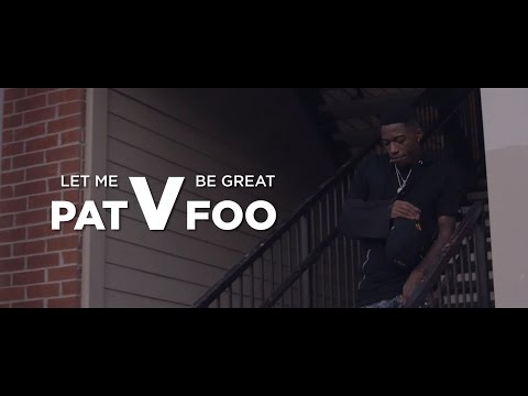 PatvFoo - Let Me Be Great (Official Music Video)
