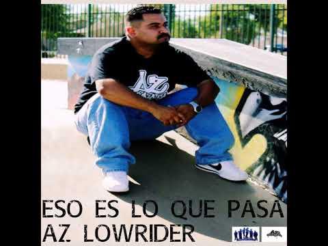AZ Lowrider - ESO ES LO QUE PASA