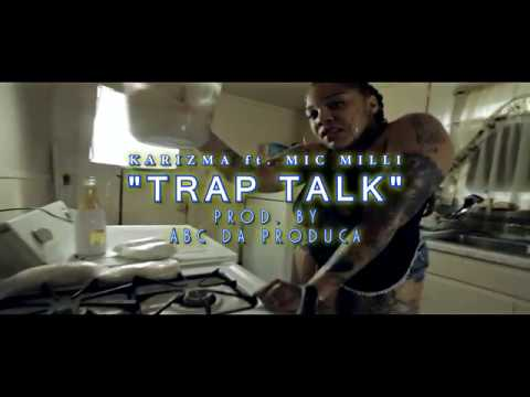 [Single] Karizma ( @karizma62b ) ft @micmilli25 - Trap Talk prod by @abcdaproduca