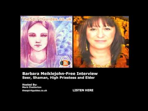 Seer, Shaman, High Priestess and Elder - Barbara Meiklejohn-Free Interview