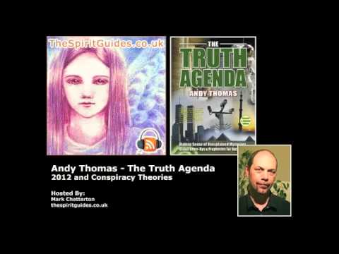 Truth Agenda - Andy Thomas - 2012 and Conspiracy Theories