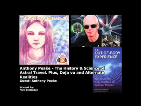 History & Science of Astral Travel. Deja vu & Alternate Realities - Anthony Peake 1/4