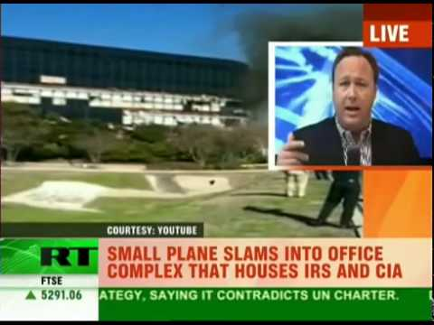 Alex Jones on Russia Today: Plane crashes into IRS/CIA complex February 18, 2010