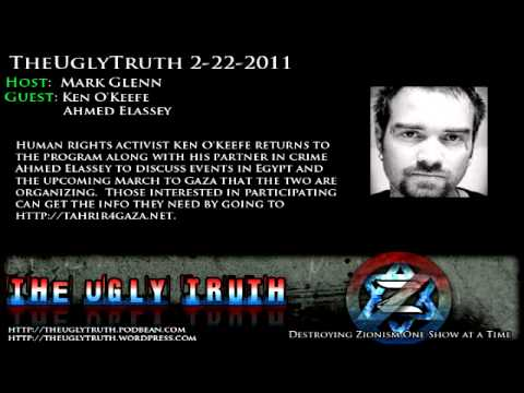 Ken O'Keefe and Ahmed Elassey on Egypt and Upcoming March to Gaza - TheUglyTruth