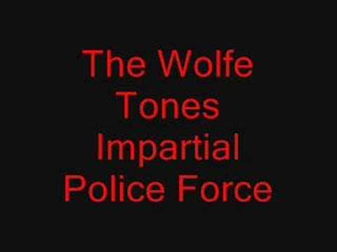 The Wolfe Tones - impartial Police Force