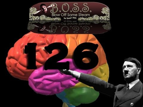 Blowing Off Some Steam 126 (Hitler, Ron Paul, Brain Dead)