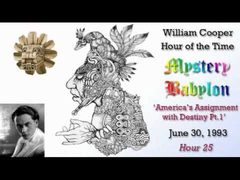 William Cooper - Mystery Babylon ┊ Hour 25 - America's Assignment with Destiny Pt.1 (Full Length)