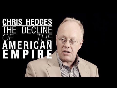 Chris Hedges: The Absurdity of American Empire