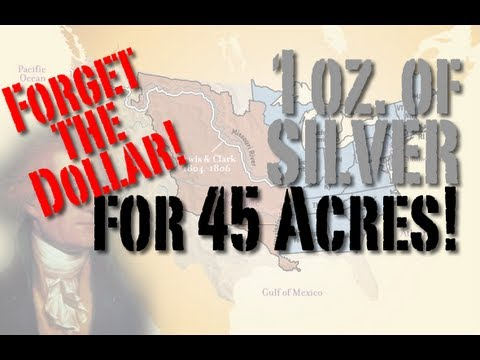 Forget the dollar: 1oz of Silver for 45 Acres!