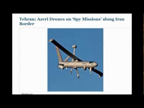 Thousand Of Soldiers Mass Along Border : Tehran: Azeri Drones on 'Spy Missions' along Iran Border