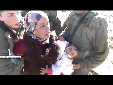 SHOCKING VIDEO | Israel arrests mother & her 18-month baby in South Hebron – Jan 19, 2013
