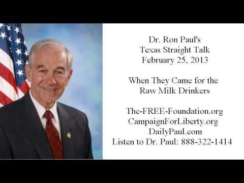 Ron Paul Texas Straight Talk: When they came for the Raw Milk drinkers