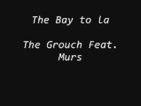 The Bay to la - The Grouch