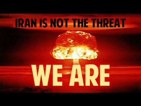 Iran Is NOT The Threat... WE ARE