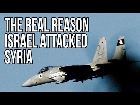 The REAL Reason Israel Attacked Syria
