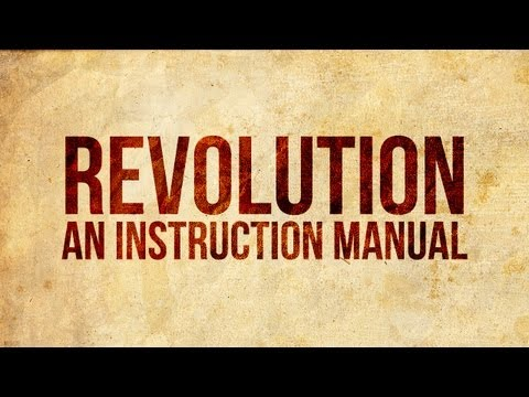 Revolution: An Instruction Manual