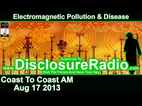 Coast To Coast AM - Aug 17 2013 - Electromagnetic Pollution & Disease - C2CAM, Radio,