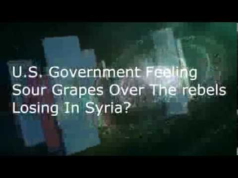 U.S. Government With Sour Grapes Over Rebels Losing To Assad Government