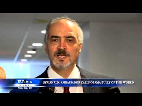 Syria's UN Ambassador: 'Who Made Obama The Bully Of The World?'